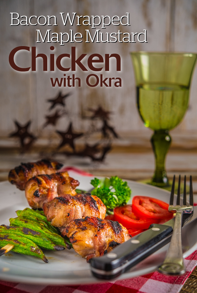 Bacon Wrapped Maple Mustard Chicken With Okra