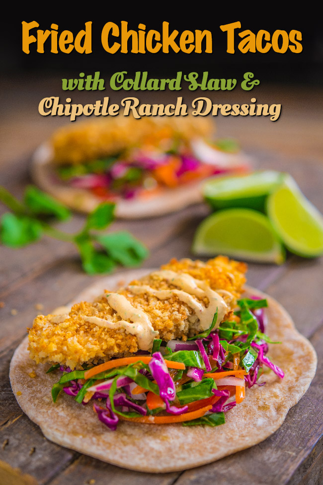 Fried Chicken Tacos with Collard Slaw and Chipotle Ranch Dressing